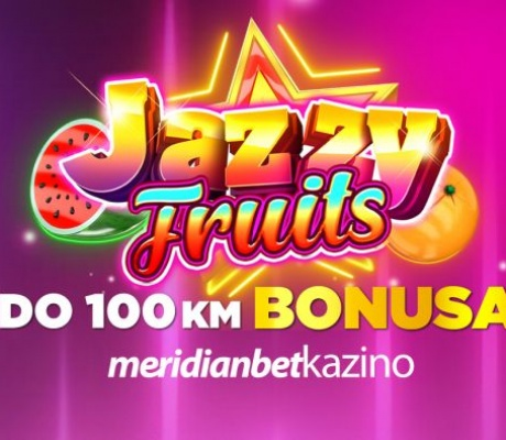 MERIDIANBET I JAZZY FRUITS: Savršen tandem koji donosi savršen bonus 50%