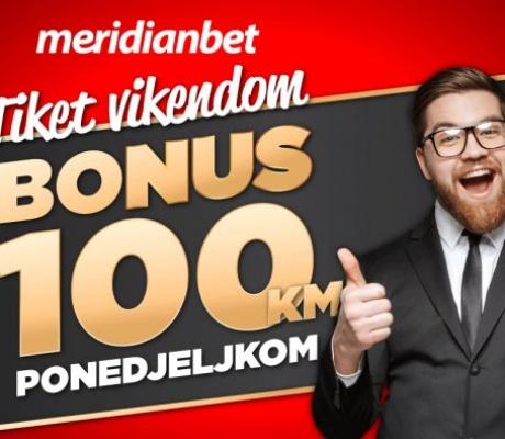 MERIDIANBET: Tiket vikendom znači 100 KM bonusa ponedjeljkom